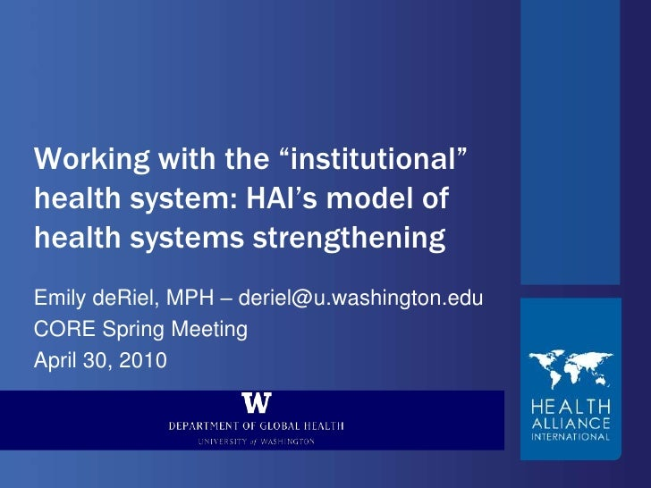 """Working with the """"institutional"""" health system: HAI's model of health systems strengthening<br />Emily deRiel, MPH – derie..."""
