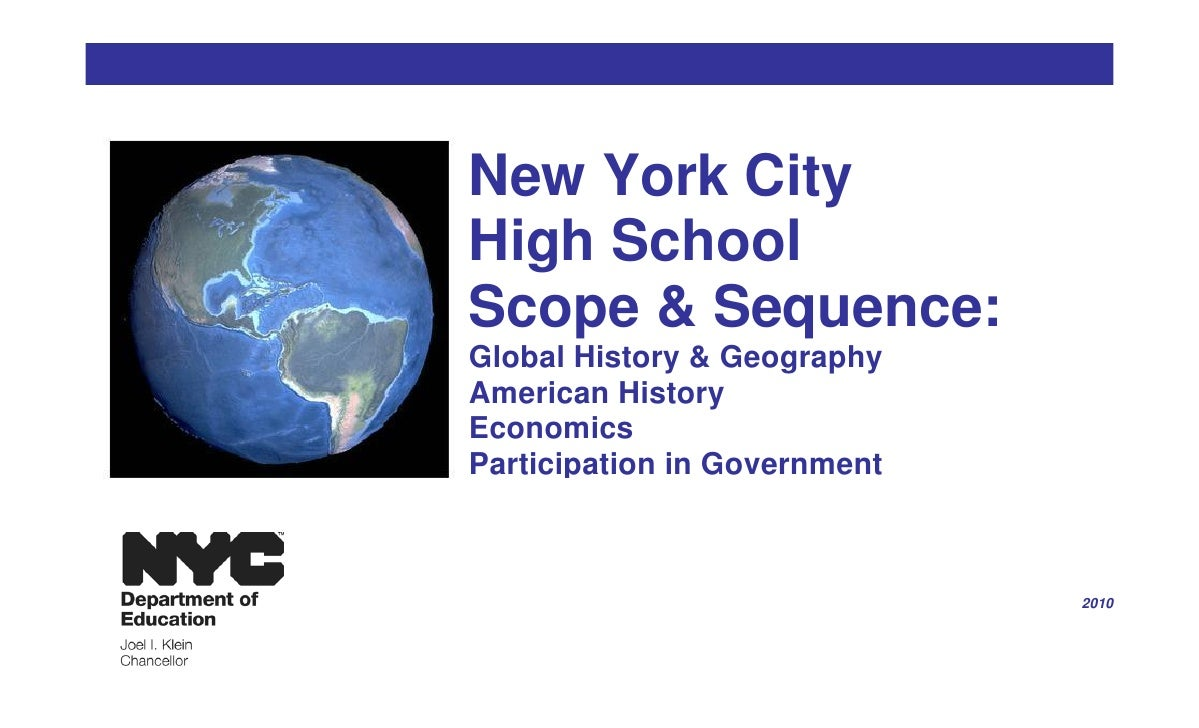 New York City High School Scope & Sequence: Global History & Geography American History Economics Participation in Governm...