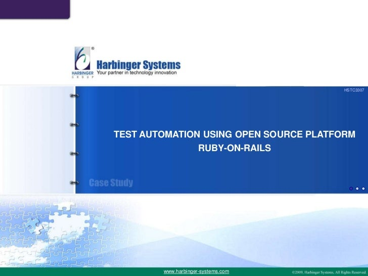 HSTC3307TEST AUTOMATION USING OPEN SOURCE PLATFORM               RUBY-ON-RAILS        www.harbinger-systems.com