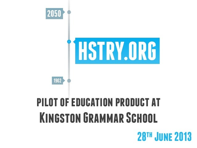 pilotofeducationproductat KingstonGrammarSchool 28th June2013