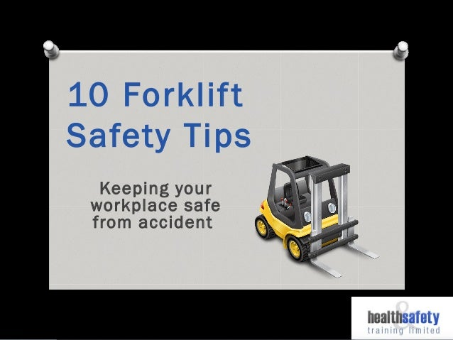 10 forklif tsafety tipskeeping yourworkplace safefrom accident