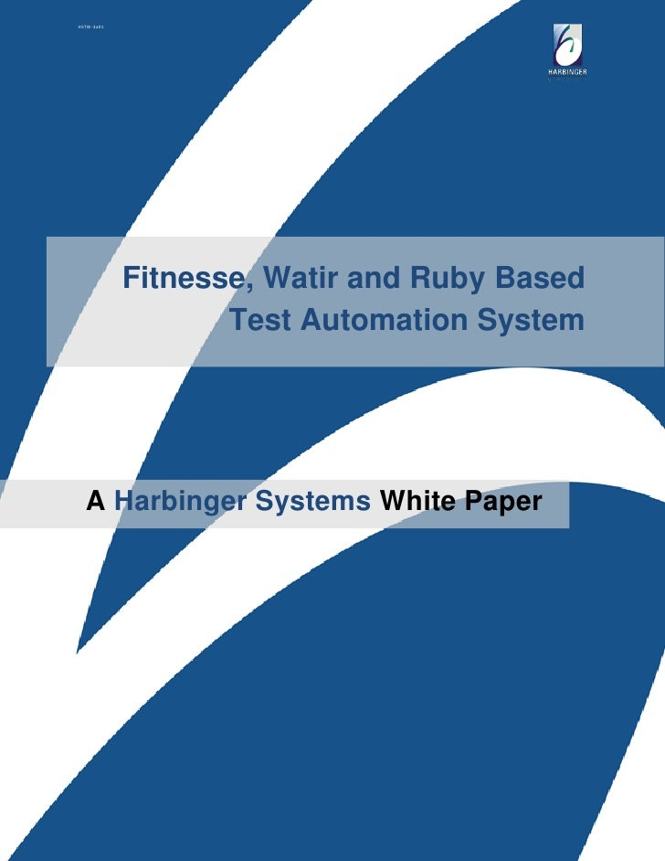 HSTW-3a01                 Fitnesse, Watir and Ruby Based                    Test Automation System       A Harbinger Syste...