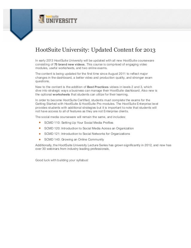 HootSuite University: Updated Content for 2013In early 2013 HootSuite University will be updated with all new HootSuite co...