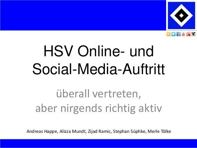 HSV Online- und Social-Media-Auftritt überall vertreten, aber nirgends richtig aktiv Andreas Happe, Alizza Mundt, Zijad Ra...