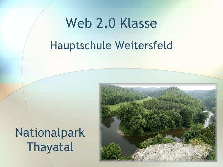 Nationalpark Thayatal Hauptschule Weitersfeld Web 2.0 Klasse