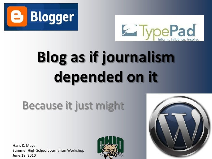 Blog as if journalism depended on it<br />Because it just might<br />