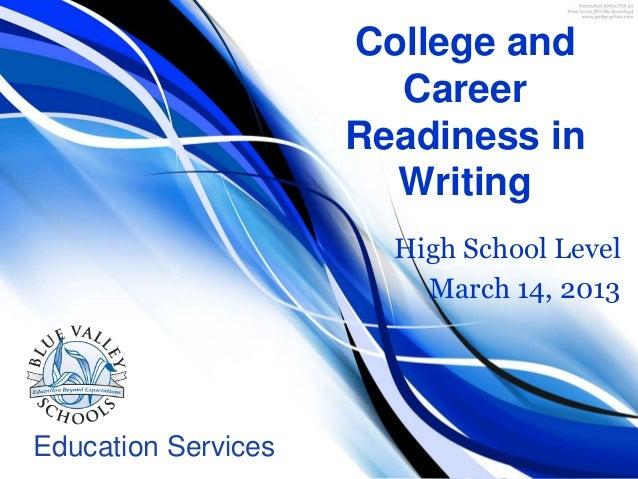 Education ServicesCollege andCareerReadiness inWritingHigh School LevelMarch 14, 2013