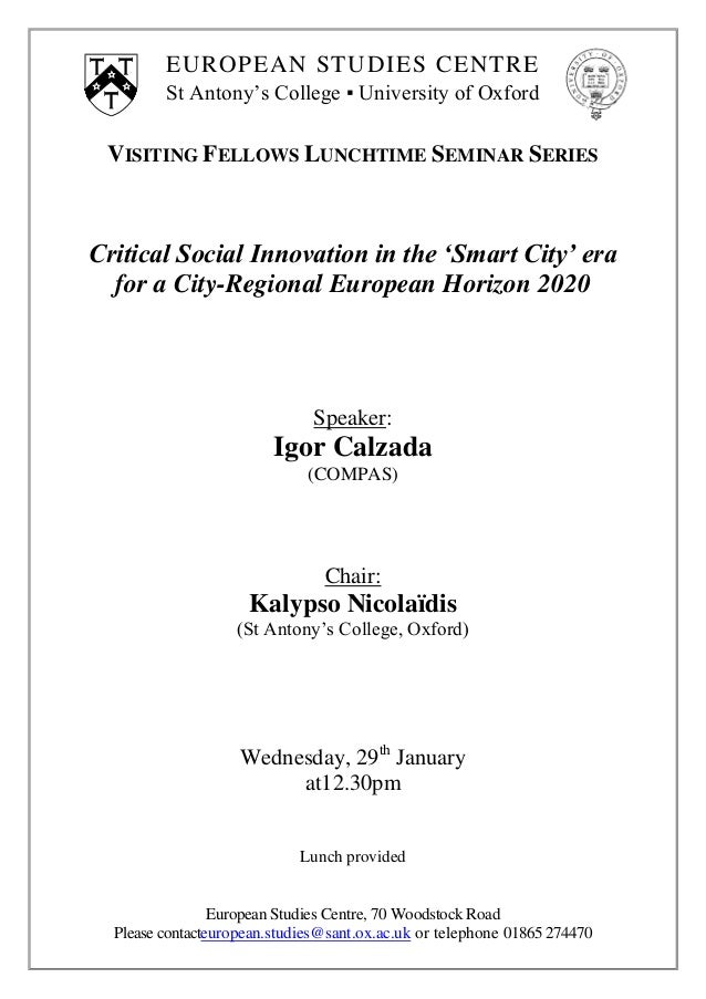 """Seminar at St Antony's College European Studies Centre at the University of Oxford (UK) by Dr Igor Calzada > """"Critical Social Innovation in the Smart City era for a City-Regional European Horizon 2020"""""""