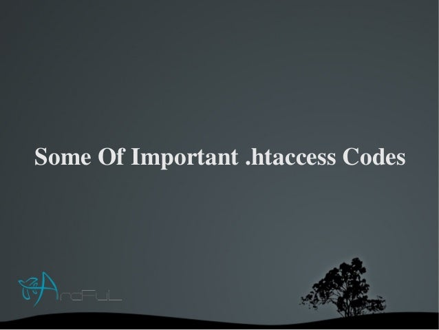 Some of Important .htaccess Codes Everyone Should Known
