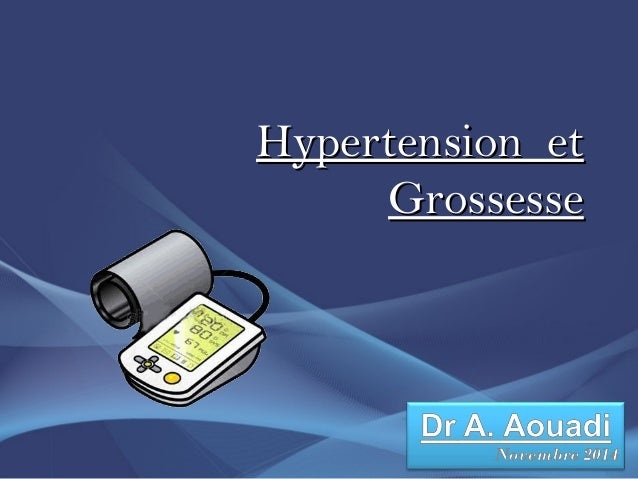 Hypertension etHypertension et GrossesseGrossesse