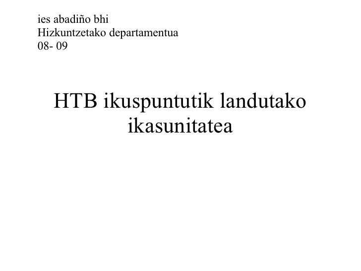 HTB ikuspuntutik landutako ikasunitatea ies abadiño bhi Hizkuntzetako departamentua 08- 09