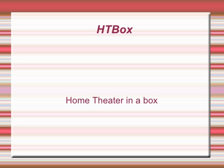 HTBox Home Theater in a box