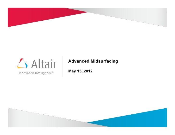 Advanced MidsurfacingInnovation Intelligence®                           May 15, 2012