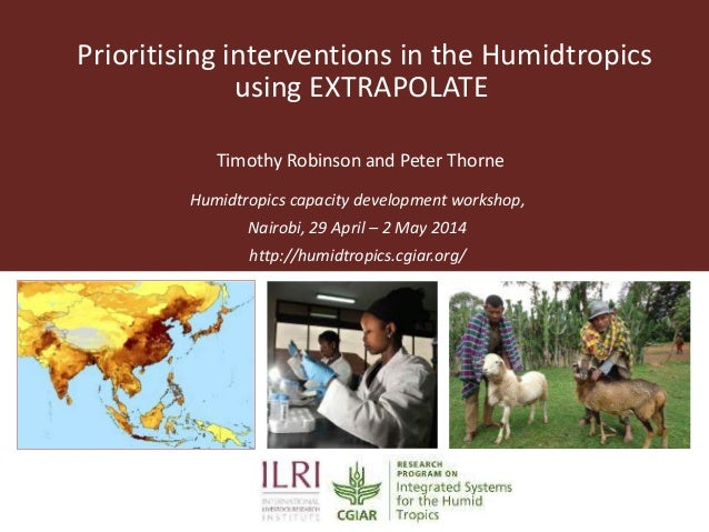 Prioritising interventions in the Humidtropics using EXTRAPOLATE Humidtropics capacity development workshop, Nairobi, 29 A...