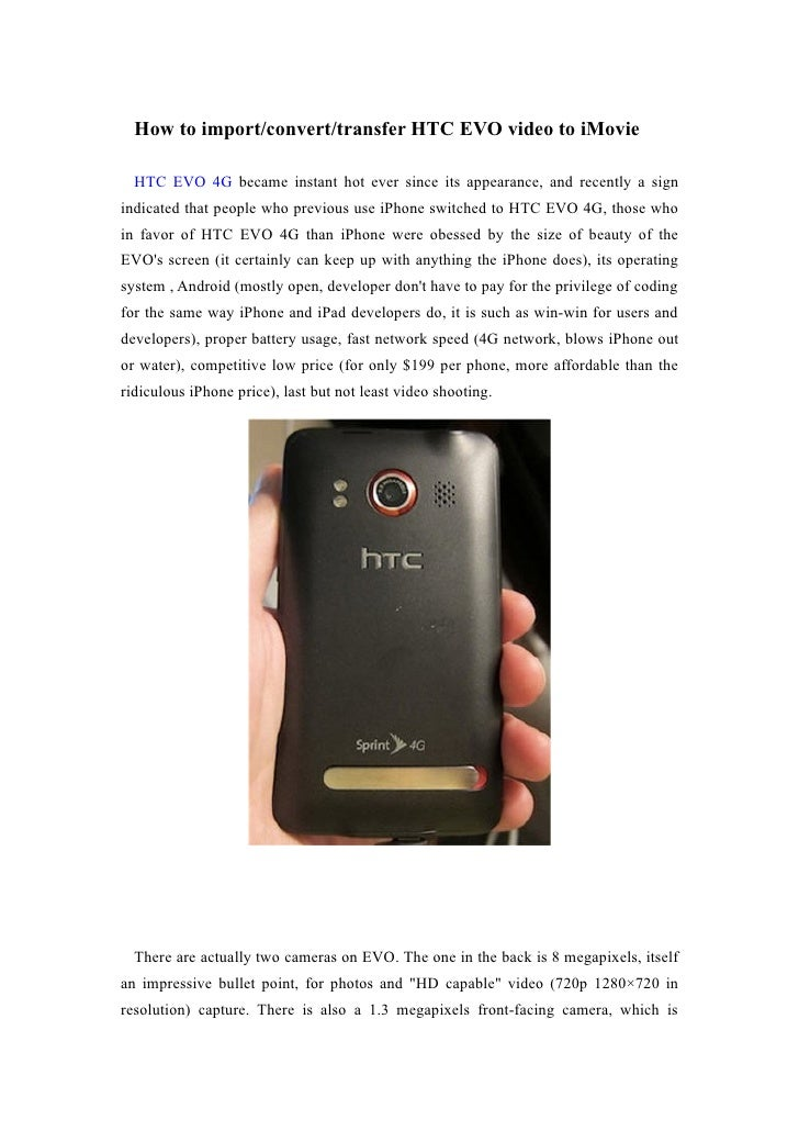 How to import/convert/transfer HTC EVO video to iMovie    HTC EVO 4G became instant hot ever since its appearance, and rec...