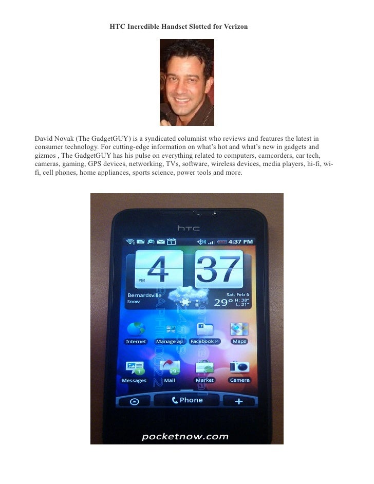 HTC Incredible Handset Slotted for Verizon �     David Novak (The GadgetGUY) is a syndicated columnist who reviews and fea...