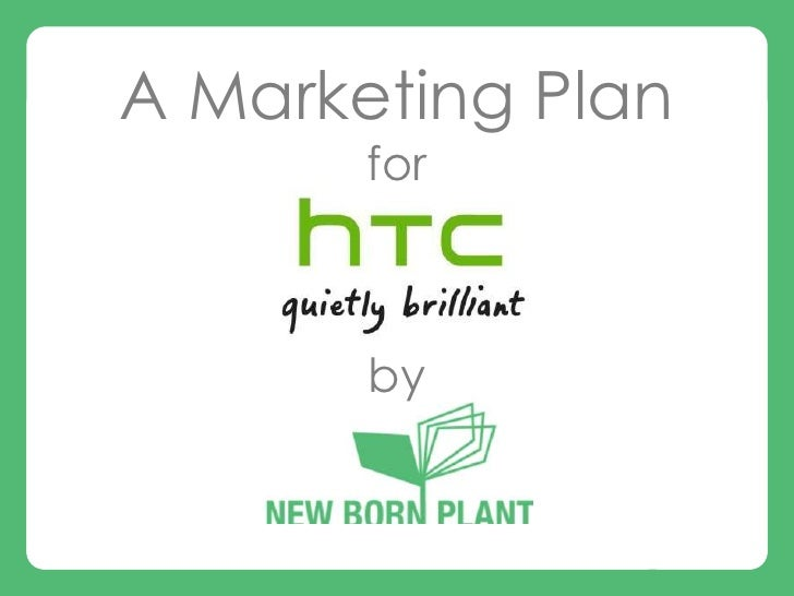 htc globle marketing strategy Htc's product strategy makes little sense, and the company's financial performance is suffering for it as investors in the consumer products and.