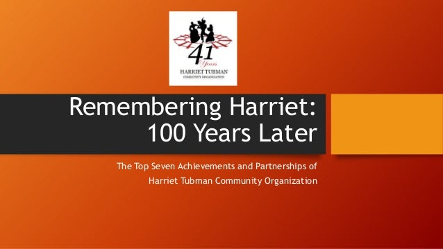 Remembering Harriet: 100 Years Later The Top Seven Achievements and Partnerships of Harriet Tubman Community Organization