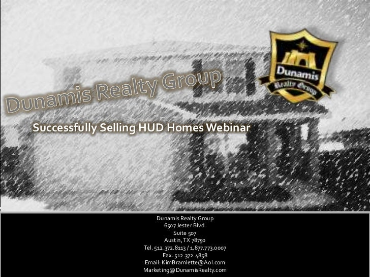 Successfully Selling HUD Homes Webinar                         Dunamis Realty Group                            6507 Jester...
