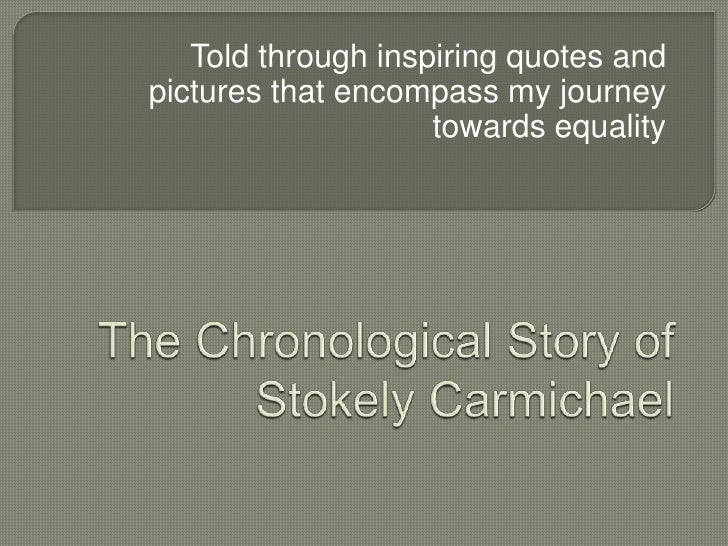 H:\The Chronological Story Of Stokely Carmichael