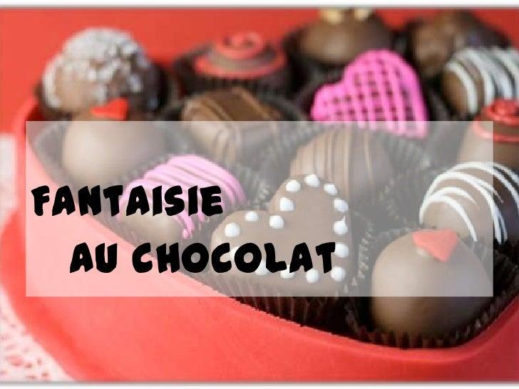 Fantaisie  au chocolat
