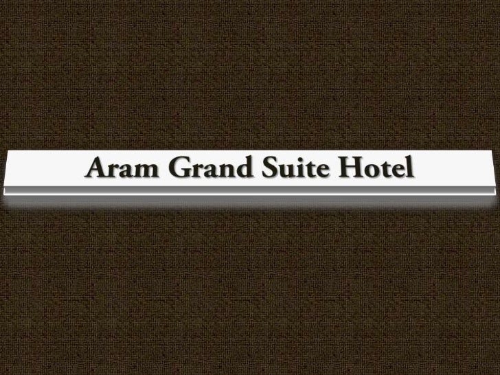 Introduction & Executive SummaryWhether business or pleasure brings you to Canada'sCapital, the luxurious 5 star Aram Suit...