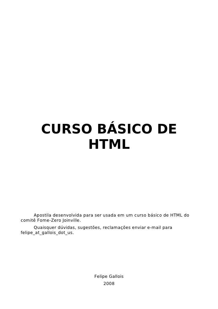 CURSO BÁSICO DE              HTML          Apostila desenvolvida para ser usada em um curso básico de HTML do comitê Fome-...