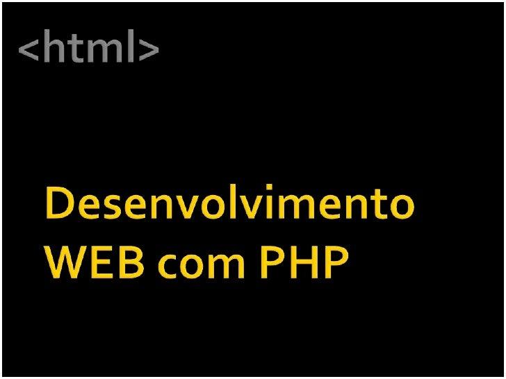 <html><br />Desenvolvimento WEB com PHP<br />