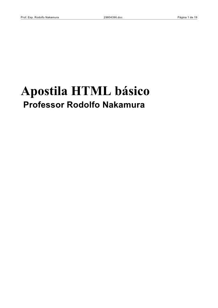 Prof. Esp. Rodolfo Nakamura   29804396.doc   Página 1 de 19     Apostila HTML básico  Professor Rodolfo Nakamura