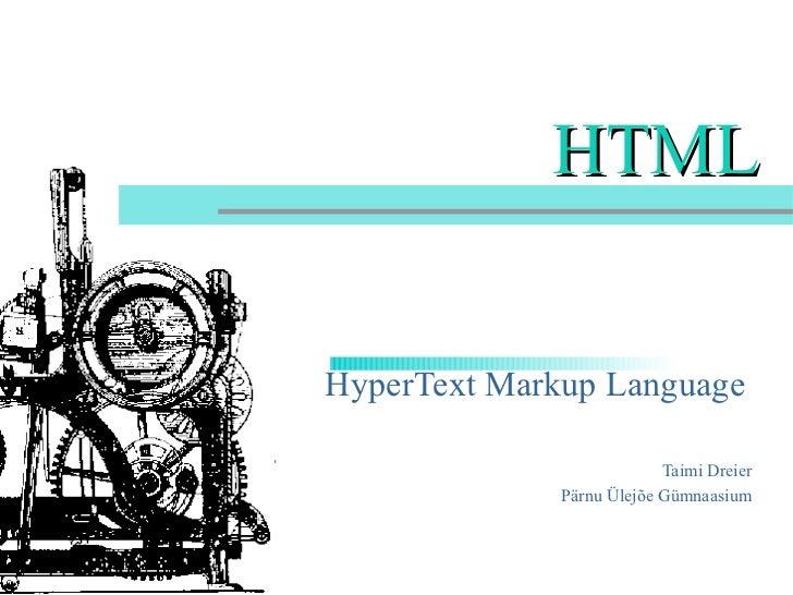 HTML HyperText Markup Language Taimi Dreier Pärnu Ülejõe Gümnaasium