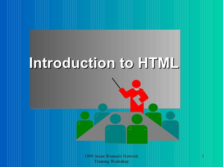 Introduction to HTML 1999 Asian Women's Network Training Workshop
