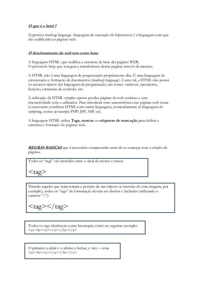 O que é o html ?(hypertext markup language- linguagem de marcação de hipertexto) é a linguagem com quesão codificadas as p...