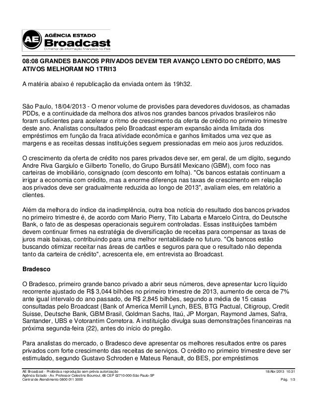 GRANDES BANCOS PRIVADOS DEVEM TER AVANÇO LENTO DO CRÉDITO, MAS ATIVOS MELHORAM NO 1TRI13