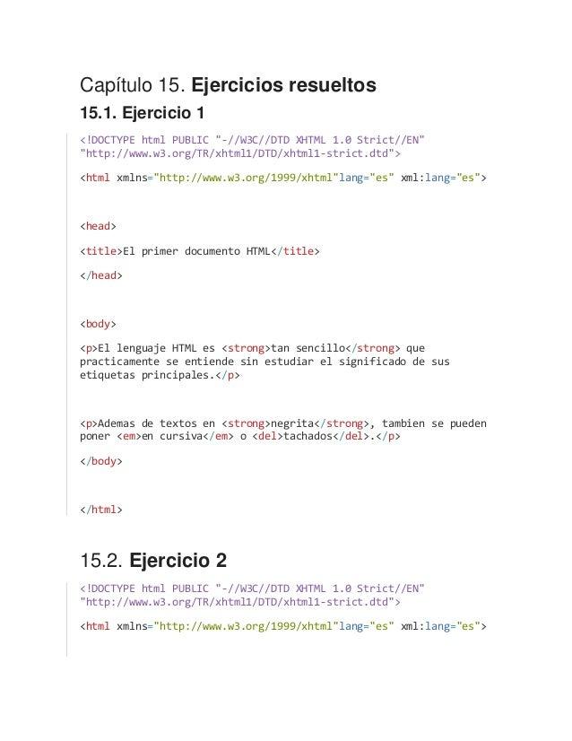 """Capítulo 15. Ejercicios resueltos 15.1. Ejercicio 1 <!DOCTYPE html PUBLIC """"-//W3C//DTD XHTML 1.0 Strict//EN"""" """"http://www.w..."""