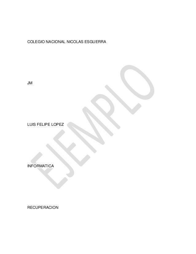 COLEGIO NACIONAL NICOLAS ESGUERRA  JM  LUIS FELIPE LOPEZ  INFORMATICA  RECUPERACION