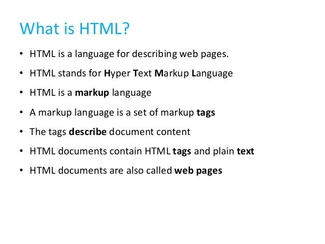What is HTML? • HTML is a language for describing web pages. • HTML stands for Hyper Text Markup Language • HTML is a mark...