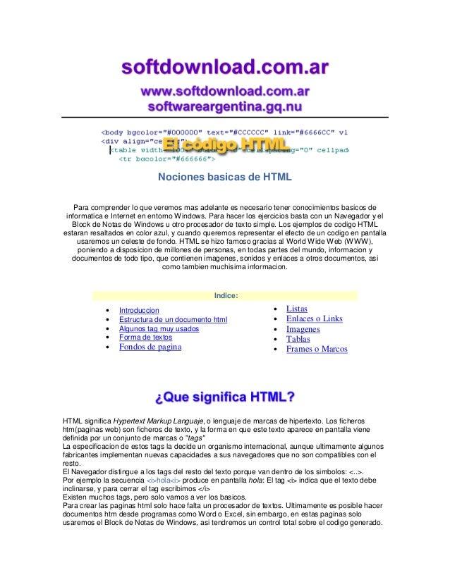 Nociones basicas de HTML  Para comprender lo que veremos mas adelante es necesario tener conocimientos basicos de  informa...