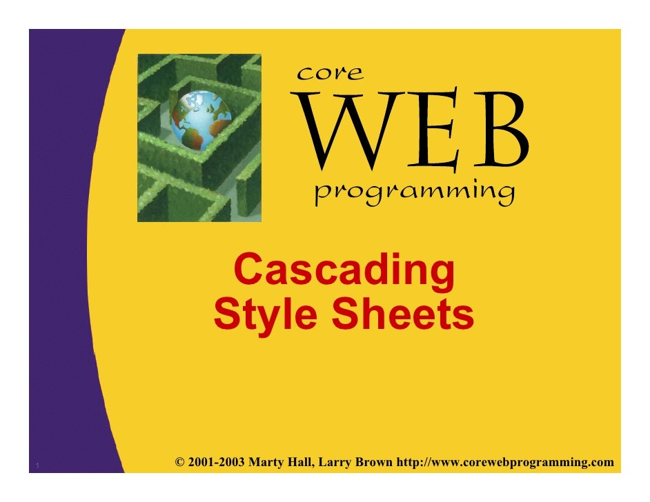 core                            programming            Cascading          Style Sheets   1   © 2001-2003 Marty Hall, Larry...