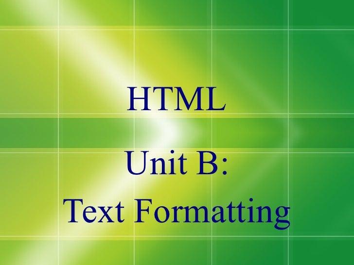 HTML Unit B: Text Formatting