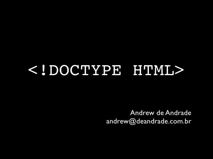 <!DOCTYPE HTML>               Andrew de Andrade        andrew@deandrade.com.br
