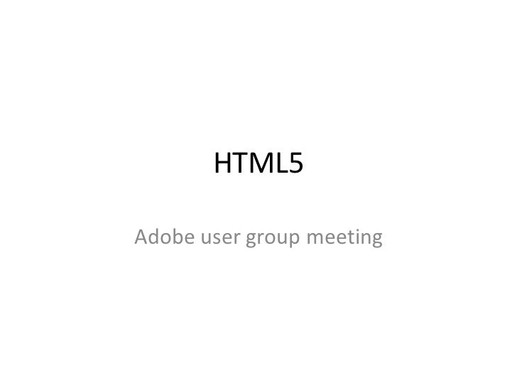 HTML5<br />Adobe user group meeting<br />