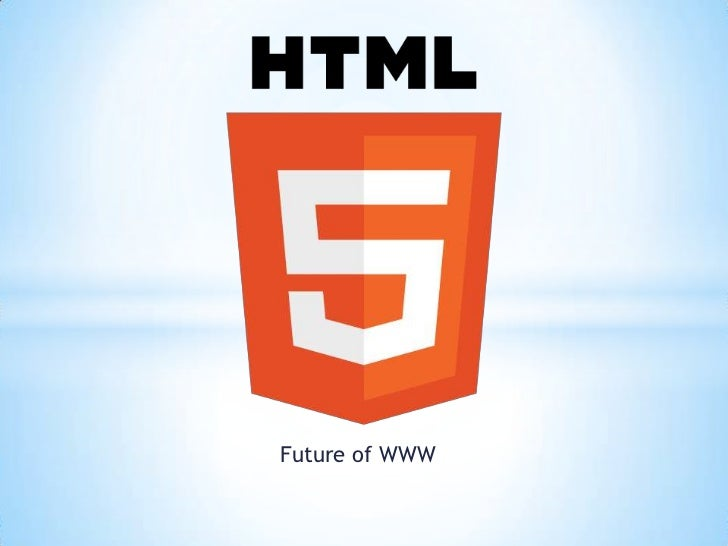 HTML5 - Future of Web