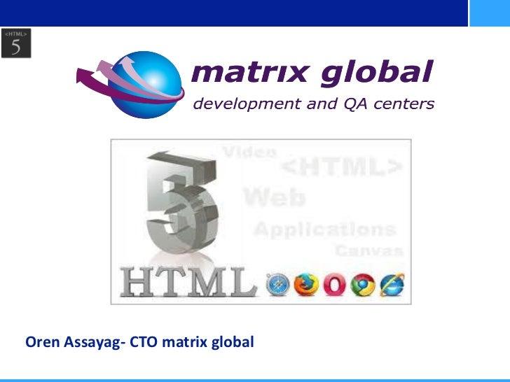 Oren Assayag- CTO matrix global