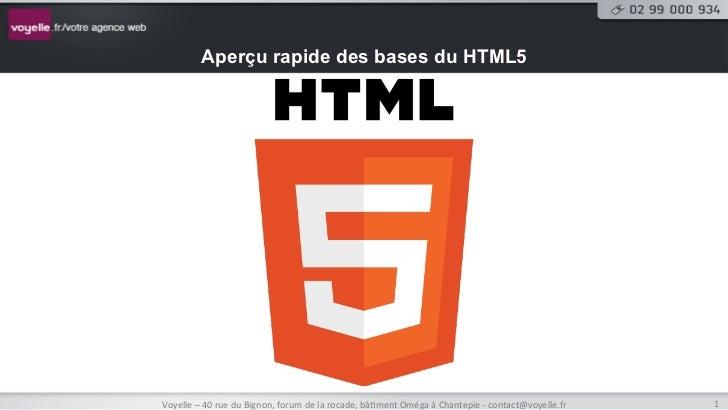 Aperçu rapide des bases du HTML5Voyelle – 40 rue du Bignon, forum de la rocade, bâ8ment Oméga à ...