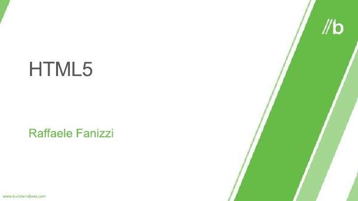 HTML5<br />RaffaeleFanizzi<br />