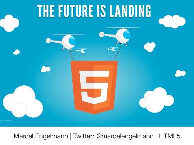 Marcel Engelmann | Twitter: @marcelengelmann |HTML5