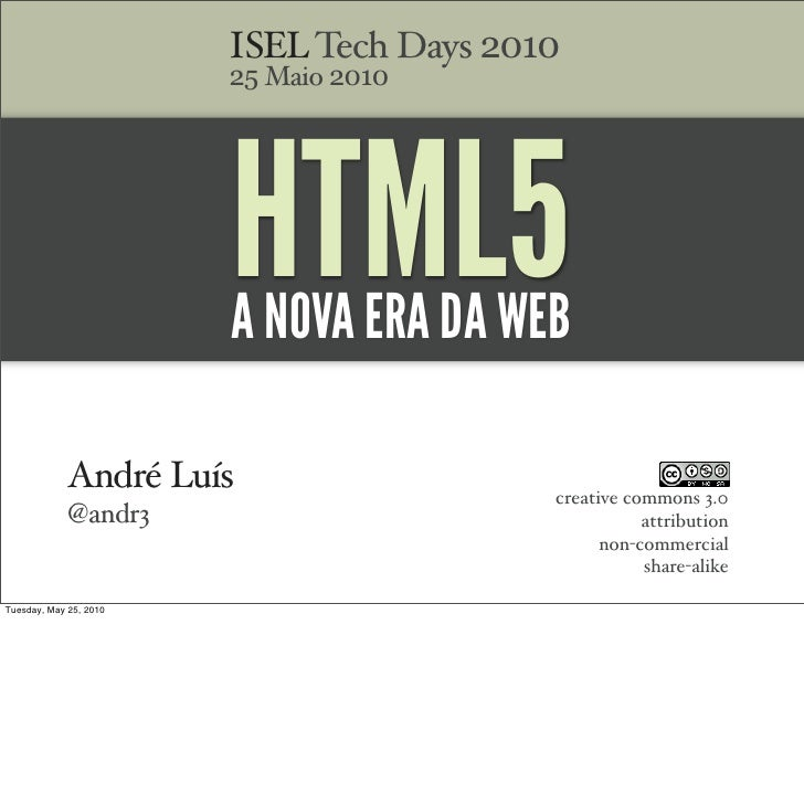 ISEL Tech Days 2010     HTML5 A NOVA ERA DA WEBISEL Tech Days 2010                           25 Maio 2010                 ...