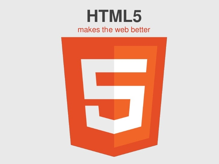 HTML5<br />makes the web better<br />