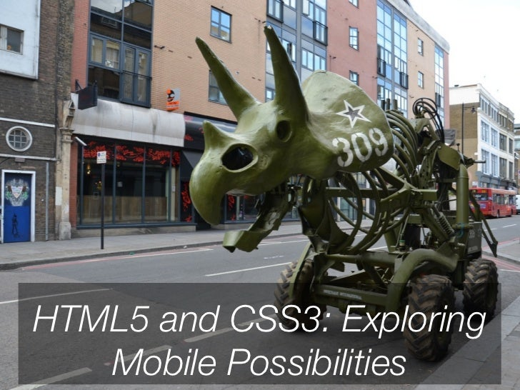 HTML5 and CSS3: Exploring Mobile Possibilities - London Ajax Mobile Event