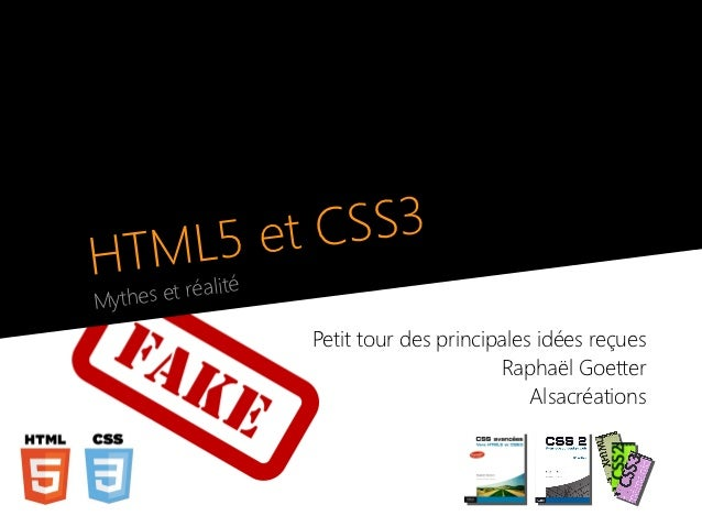 TM L5 et CSS3H                éMyth es et réalit                     Petit tour des principales idées reçues              ...